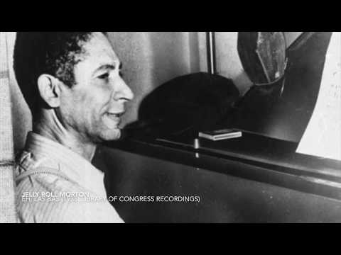 Jelly Roll Morton - Eh, La Bas