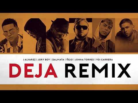 J Alvarez — Deja (Remix) ft. Jonna Torres, Yoi Carrera, Jory Boy, Ñejo & Dalmata