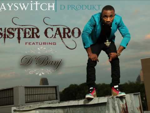 Kayswitch ft D'banj - Sister Caro (Audio)