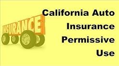 California Auto Insurance Permissive Use Restrictions -2017 Auto Insurance Facts