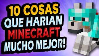 ✅ 10 Cosas Que Mejorarían Minecraft!! #1