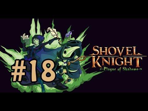 PC l Shovel Knight l # 18 l DLC: Plague of Shadow l ¡PASARSE EL NIVEL CON ESTILO,SI SEÑOR!