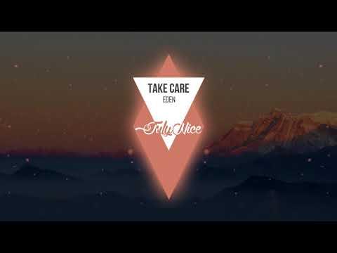 EDEN - Take Care (Official audio) | JulyNice Music 2018