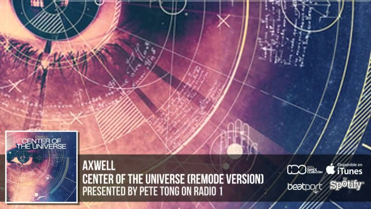 Axwell Center Of The Universe Remode YouTube