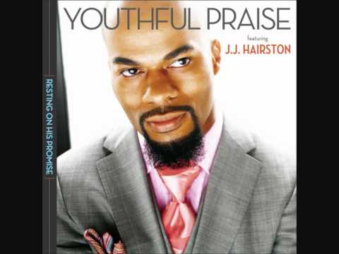 Youthful Praise Ft JJ Hairston - Close to You