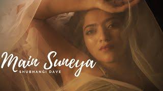 Main Suneya - Female Version | Shubhangi | Ammy Virk | Simran | Punjabi Song 2020 | Rockfarm