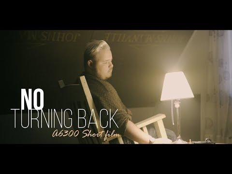 NO TURNING BACK | Short Film | Sony A6300 | FR