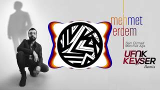 Mehmet Erdem - Sarı Çizmeli Mehmet Ağa (Ufuk Kevser Remix)