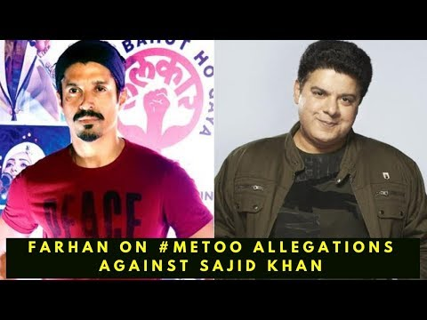 MeToo : Farhan Akhtar opens up about the allegations against Sajid Khan