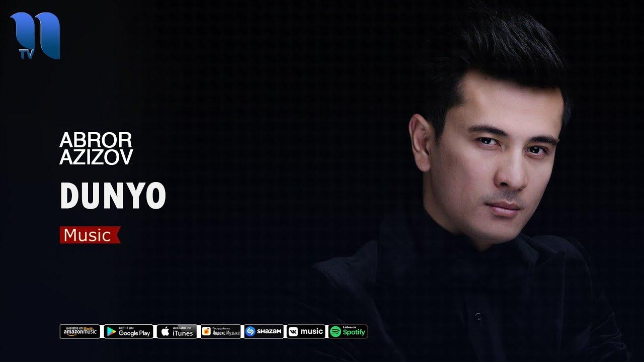 Abror Azizov - Dunyo | Аброр Азизов - Дунё (music version)