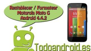 Como resetear/restablecer datos de fábrica al Moto G con android 4.4.2 kitkat