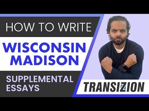 University Of Wisconsin - Madison Supplemental Essays: How To Write Them!