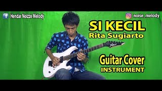 Si Kecil - Guitar Cover Instrument By:hendar