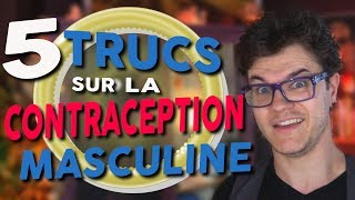 CHRIS : 5 Trucs Sur La Contraception Masculine