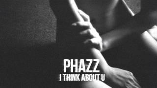 Phazz - I Think About U Thumbnail
