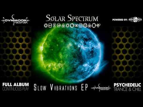 Solar Spectrum - Slow Vibrations EP (ovniep017 / Ovnimoon Records) ::[Full Album / HD]::