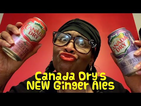 Canada Dry's CRANBERRY & BLACKBERRY Ginger Ales! #224