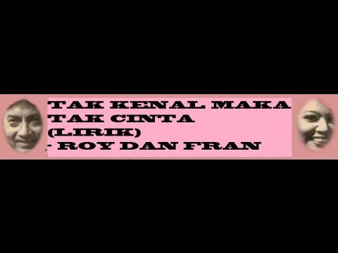 TAK KENAL MAKA TAK CINTA - ROY & FRAN | LIRIK