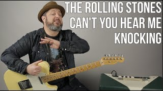 Rolling Stones - Can't You Hear Me Knocking - Guitar Lesson