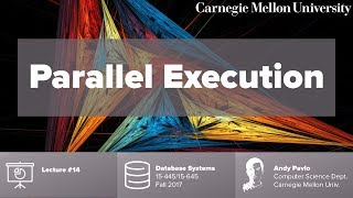 Video CMU Database Systems - 14 Parallel Execution (Fall 2017) download MP3, 3GP, MP4, WEBM, AVI, FLV November 2017