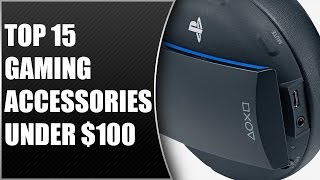 Top 15 Gaming Accessories Under $100