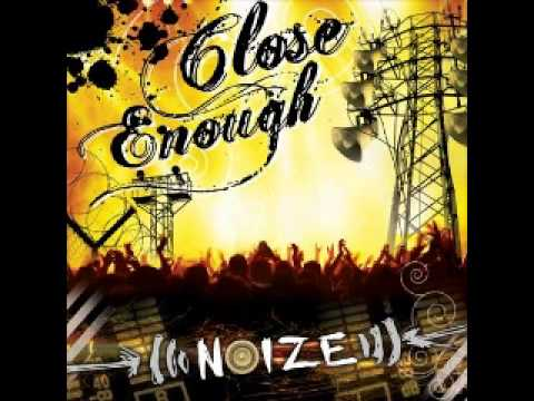 Close Enough - Noize