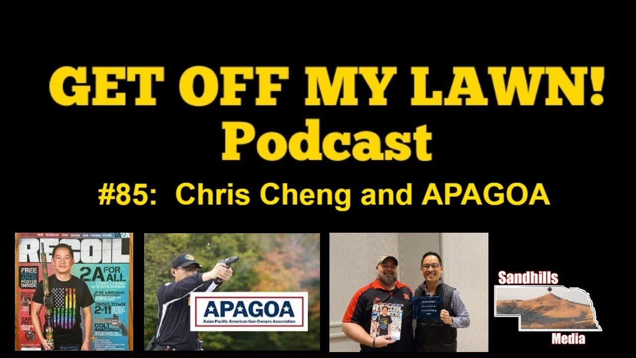 GET OFF MY LAWN! Podcast #085:  Top Shot Chris Cheng and APAGOA