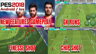 PES 2018 | How to Finesse Shot,Chip Shot And Gk Runs (Android/Ios)