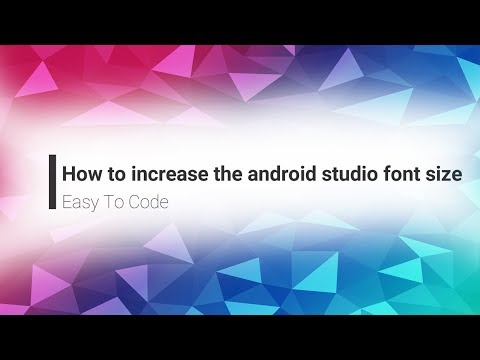How To Increase The Android Studio Font Size