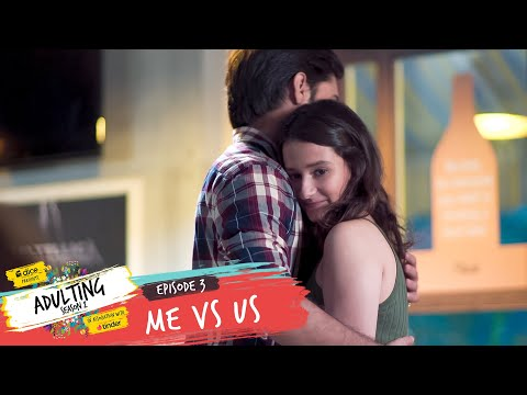 Dice Media | Adulting | Web Series | S02E03 - Me vs Us