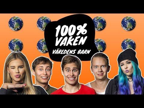 100% Vaken Världens Barn | DEL 1 AV 4