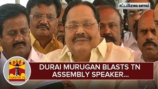 Durai Murugan Blasts Tamil Nadu Assembly Speaker - Thanthi TV