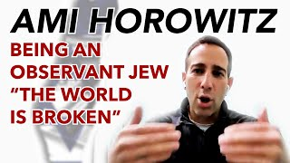 "Observant Jew and filmmaker: ""The World is Broken"""