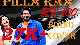 Pillaa Raa song   RX 100 songs 2018  Instrumental/ Piano/Keyboard cover   Best cover   VAMSI