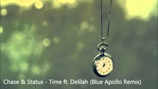 Chase & Status - Time ft. Delilah (Blue Apollo Remix)