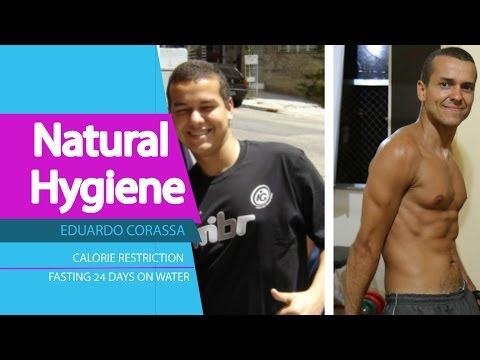 Fasting 24 Days On Water, Calorie Restriction & Natural Hygiene