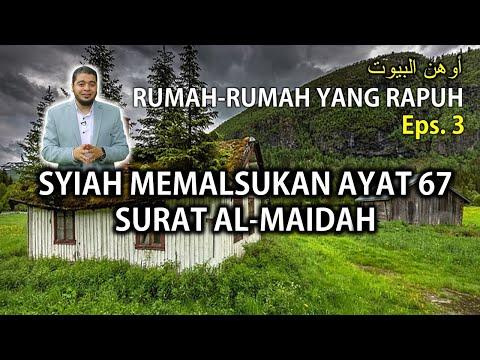 Rumah Yang Rapuh - Eps.3 - Syiah Memalsukan Ayat 67 Surat Al-Maidah