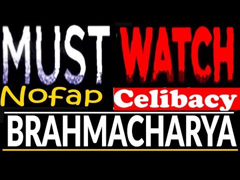 Must Watch Celibacy, Nofap, Brahmacharya, Meditation, Yoga, Semen Retention