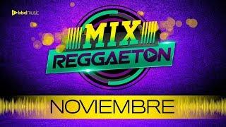 MIX REGGAETON NOVIEMBRE 2019 / REGGAETON 2019 / BBD MUSIC