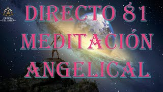 DIRECTO 81 - MEDITACIÓN GUIADA ANGELICAL