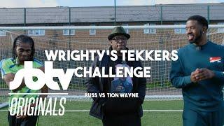 Ian Wright x Russ x Tion Wayne | Wrighty's Tekkers Challenge | EP 2: SBTV
