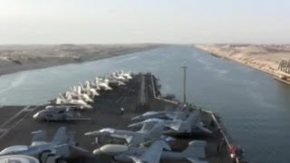 USS Enterprise Carrier Strike Group Goes Through Suez Canal | AiirSource