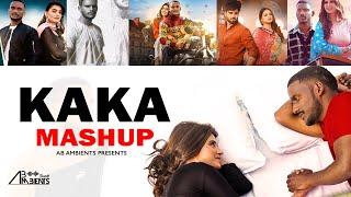 Kaka Mashup 2021 | AB Ambients | Temporary Pyaar x Keh len de x Teeji Seat x Aashiq purana x Libbas