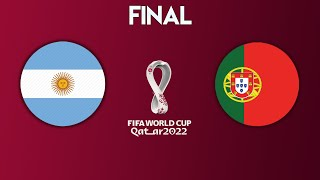 FIFA World Cup Final 2022 - Argentina vs Portugal