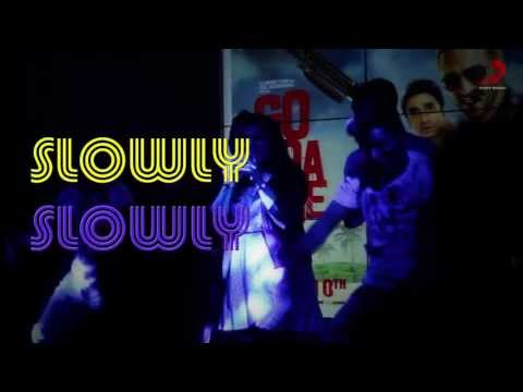 Go Goa Gone - Music Launch - Slowly Slowly performed by Sachin, Jigar and Priya Panchal