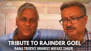 Tribute to Rajinder Goel | ranji trophy record holder