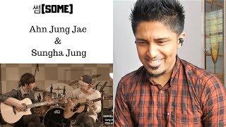 썸(Some) - Ahn Jung Jae & Sungha Jung REACTION