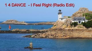 "1 4 DANCE - I Feel Right (Radio Edit) (Official Music Video) (""One for Dance"")"
