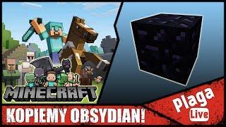 KOPIEMY OBSYDIAN! (Minecraft Sztynx #52) | PlagaLive