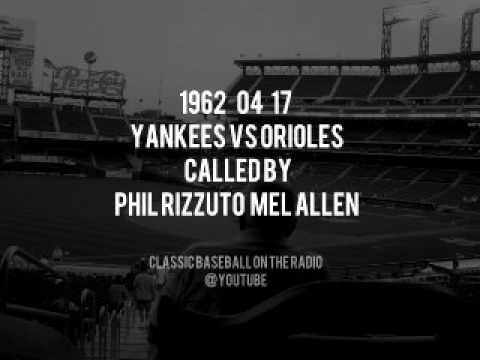 1962 04 17 Yankees vs Orioles Called by Phil Rizzuto Mel Allen